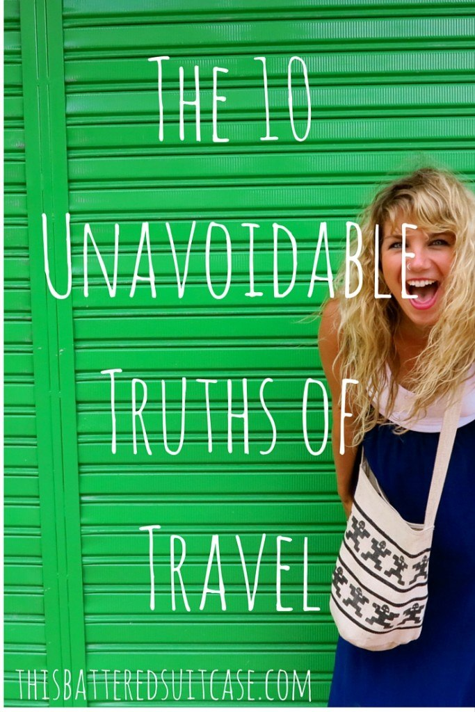 The 10 Unavoidable Truths of Travel