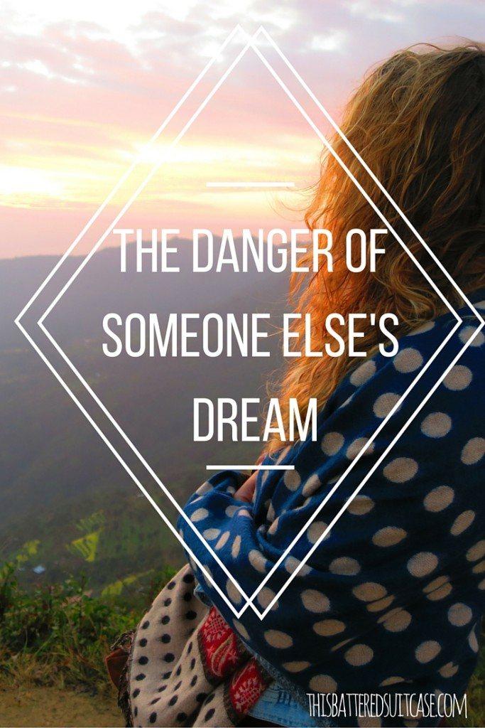 The Danger of Someone Else's Dream