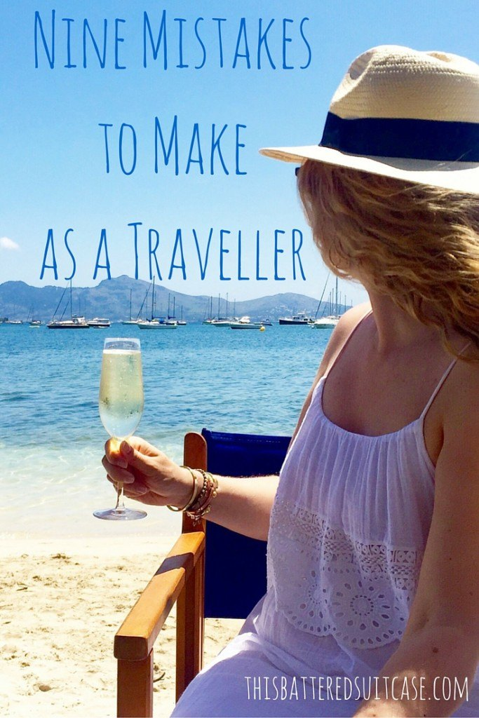 Nine Mistakes to Make as a Traveller