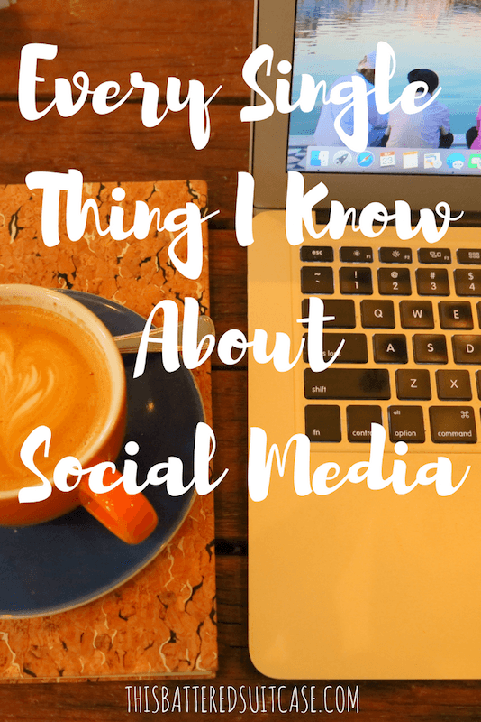 every-single-thing-i-know-about-social-media